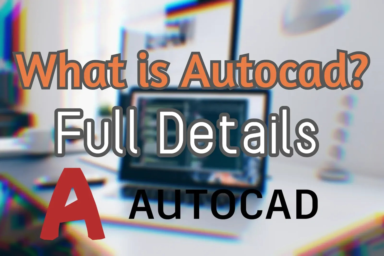 What Is AutoCAD? Full Details 2020