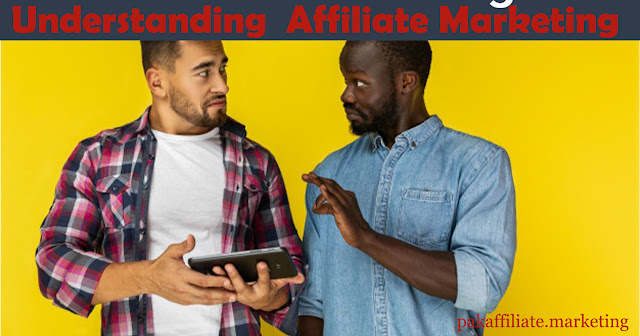 Understanding Affiliate Marketing in details