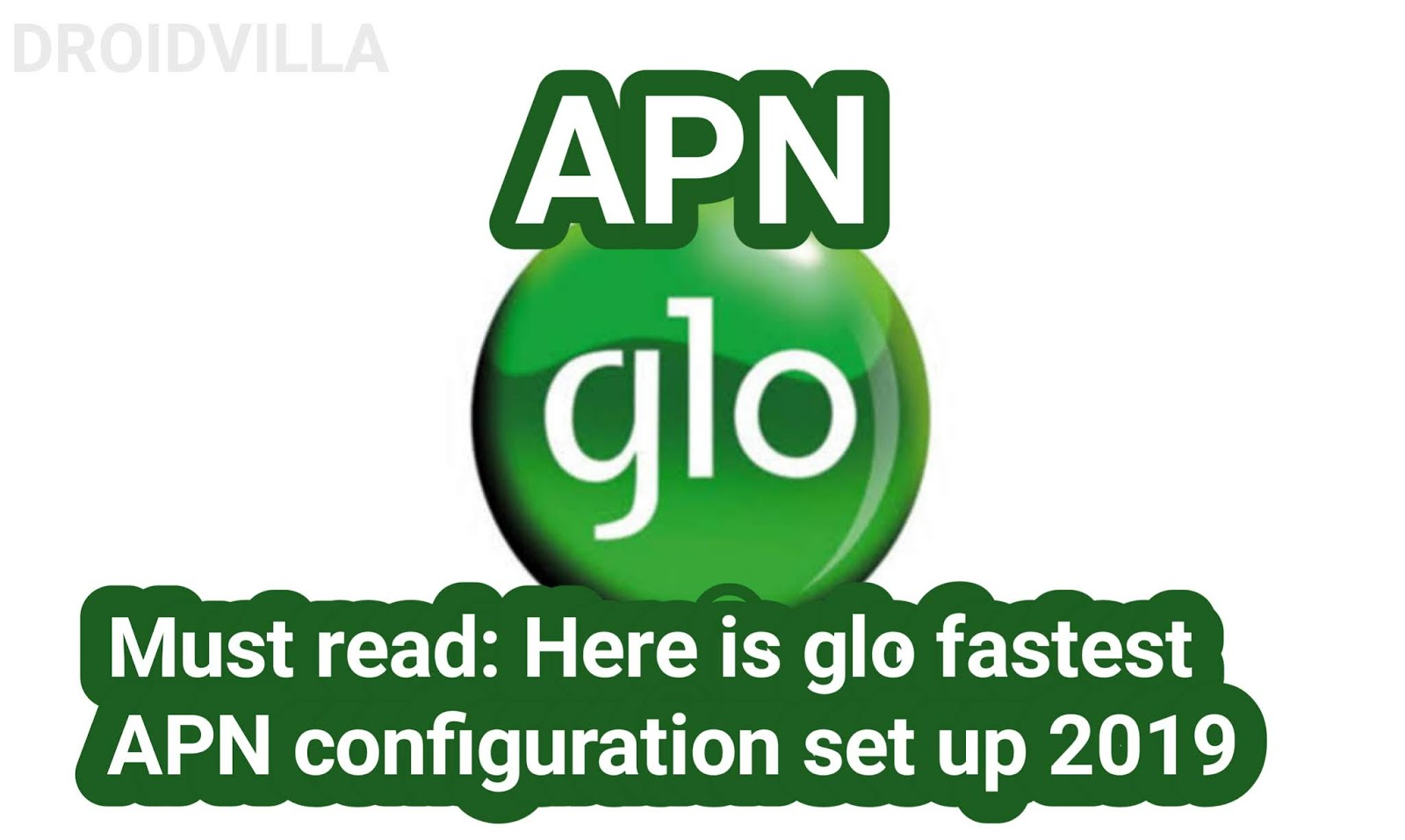 must-read-here-is-glo-fastest-apn-configuration-set-up-2020-droidvilla-tech
