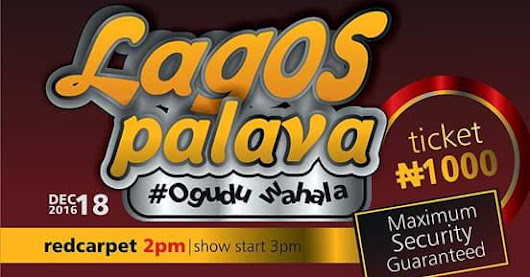 "Who Is Ready For 100% Entertainment? ""LAGOS PALAVA"" Is Here To Serve You"