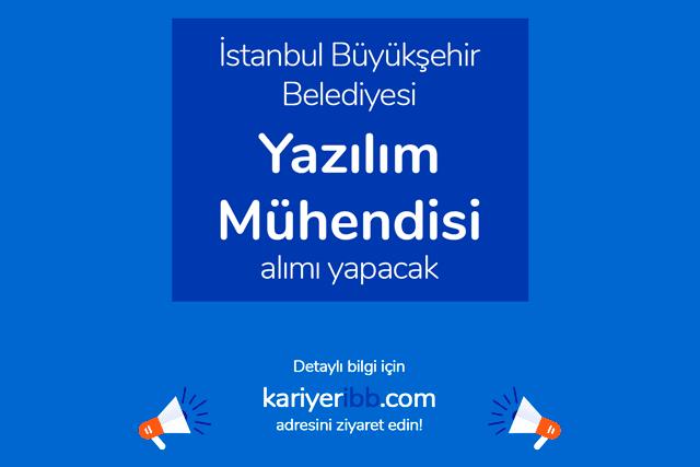 İstanbul Büyükşehir Belediyesi İSBAK A.Ş. yazılım mühendisi alımı yapacak. İBB iş ilanı kriterleri neler? Detaylar kariyeribb.com'da!