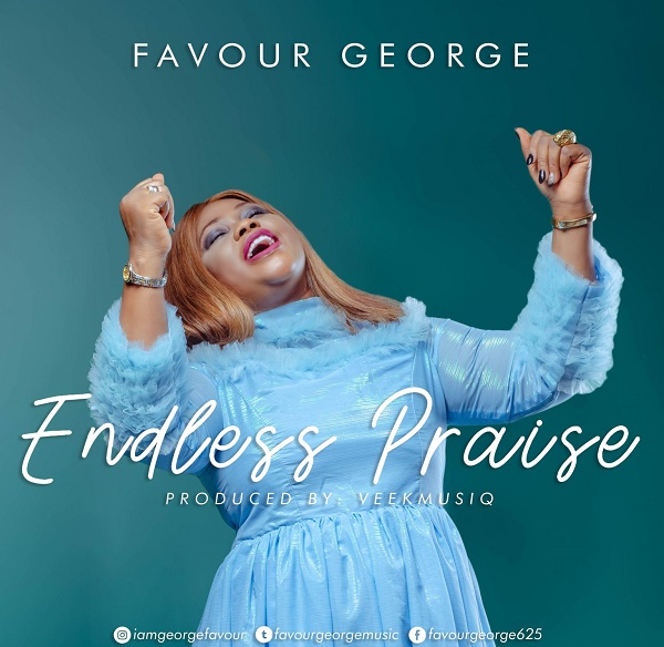 Favour George - Endless Praise Lyrics & Mp3 Download