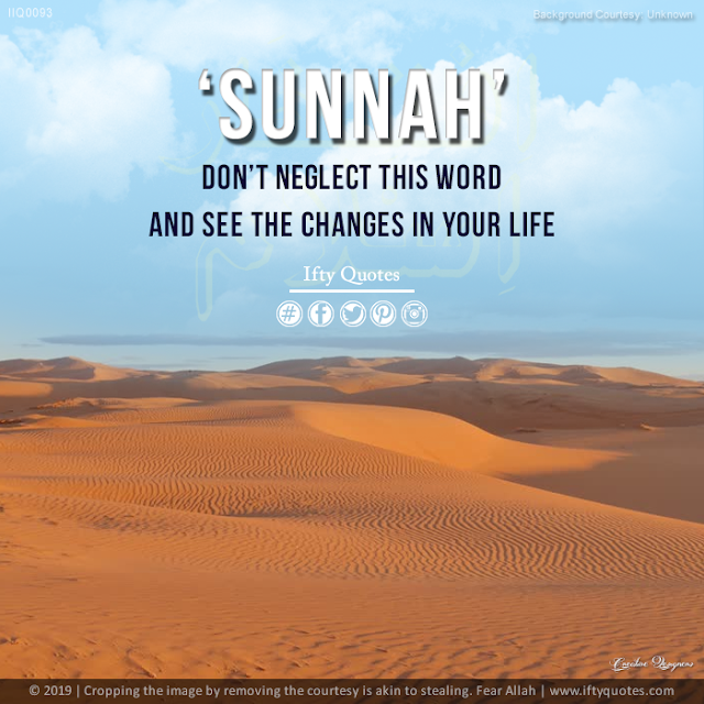 Ifty Quotes | Sunnah Don't neglect this word your life will get changed. | Iftikhar Islam