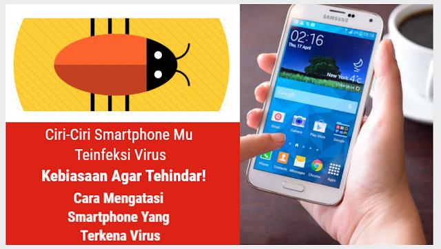 Ciri – Ciri Smartphone mu Terkena Virus atau Malware dan Cara Mengatasinya