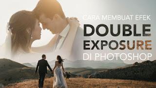 cara membuat efek double exposure di photoshop