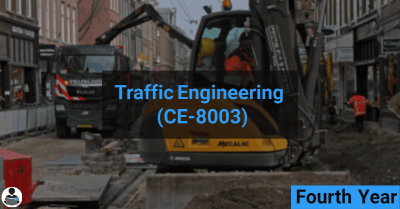 Traffic Engineering (CE-8003) RGPV notes CBGS Bachelor of engineering
