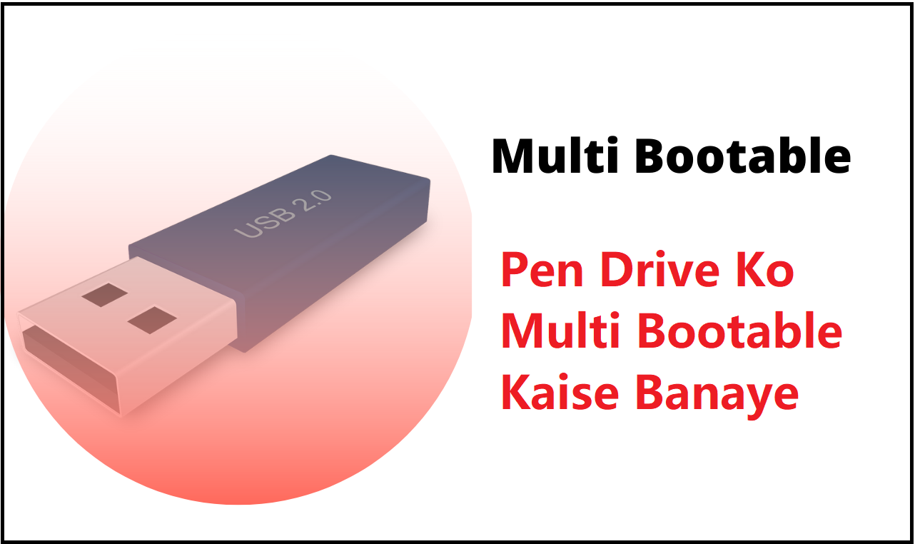 Pen Drive Ko Multi Bootable Kaise Banaye