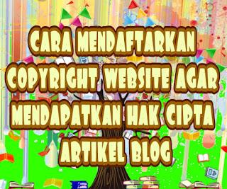 cara mendaftarkan copyright website agar mendapatkan hak cipta artikel blog
