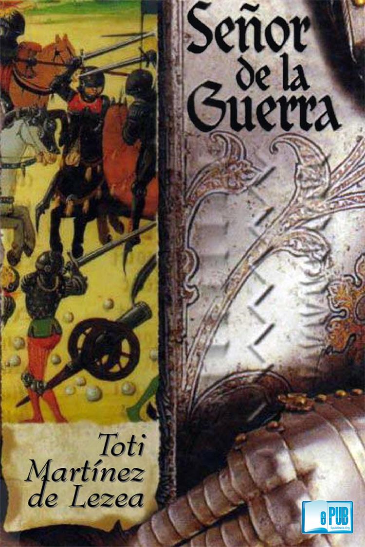 Señor de la guerra – Toti Martinez De Lezea
