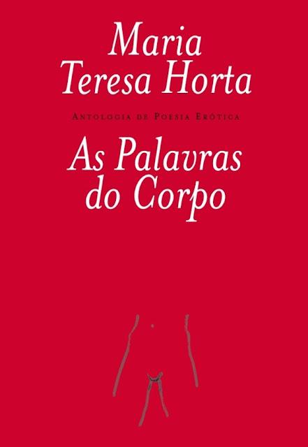 As Palavras do Corpo (Antologia de Poesia Erótica) - Maria Teresa Horta
