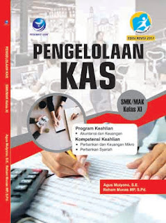 Pengelolaan Kas - Program Keahlian Akuntansi dan Keuangan - Kompetensi Keahlian Perbankan dan Keuangan Mikro - Perbankan Syariah SMK/MAK Kelas XI