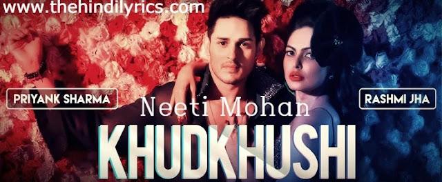 Khudkhushi Lyrics – Neeti Mohan  Priyank