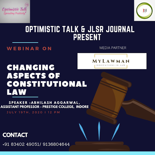 [Webinar] on Changing Aspects of Constitutional Law by Optimistic Talk & Journal for Law Students & Researchers [Register Soon]