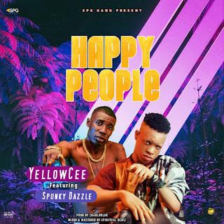 [Music] YellowCee Makanaki Ft Spunky dazzle - Happy people 2.0