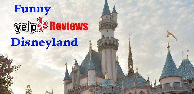 Funny Yelp Reviews Disneyland
