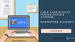 Cara Agar Blog di Terima Google Adsense ( nonhosted Account )