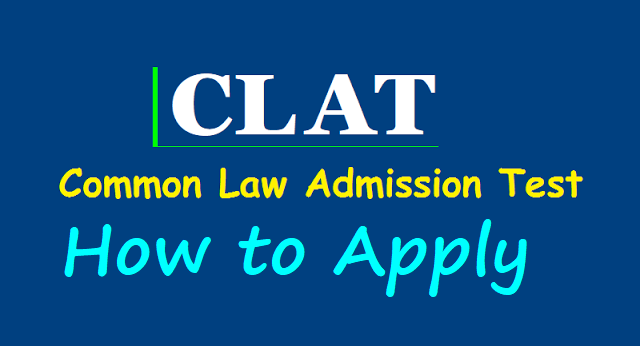how to apply for clat (common law admission test) 2018,online application form at clat.ac.in,clat application form,clat application fee