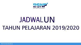 Jadwal Lengkap UN/UNBK/UNKP SMP,SMA dan SMK Tahun 2019-2020