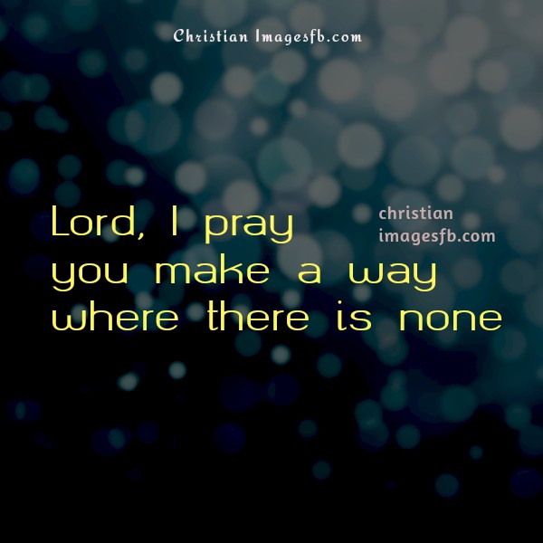 God will make a way, free christian quotes with image, facebook christian  images by Mery Bracho.