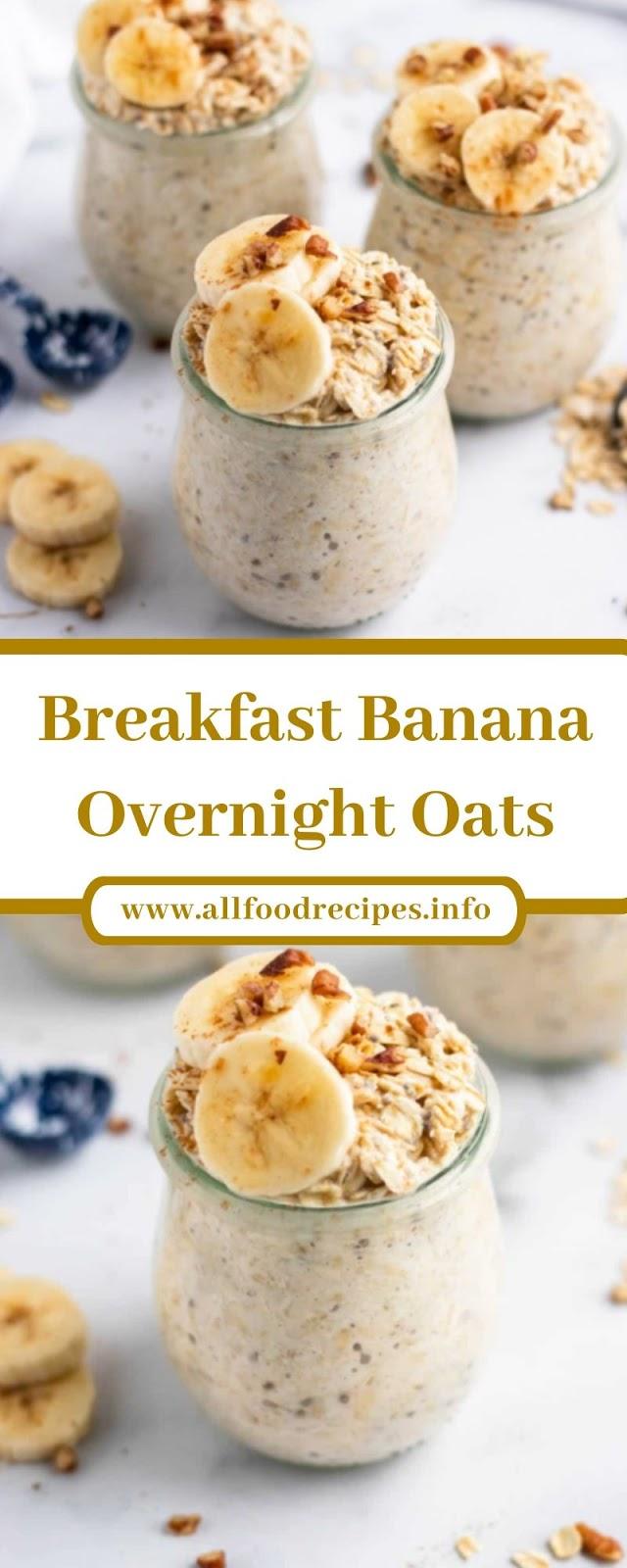 Breakfast Banana Overnight Oats