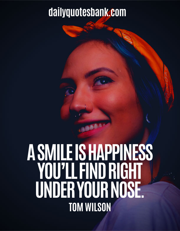 Happy Quotes To Make You Smile And Feel Better