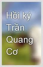 Hồi Ký Trần Quang Cơ - Nhiều Tác Giả