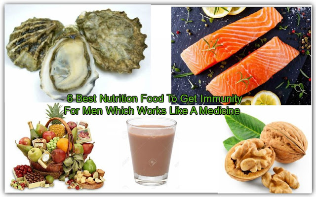 6 Best Nutrition Food To Get Immunity For Men Which Works Like A Medicine
