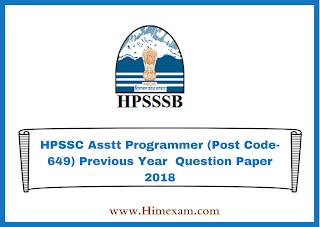 HPSSC Asstt Programmer (Post Code-649) Previous Year  Question Paper 2018