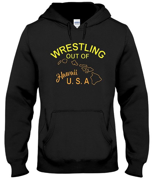 Wrestling Out Of Hawaii USA Hoodie, Wrestling Out Of Hawaii USA Sweatshirt, Wrestling Out Of Hawaii USA Sweater, Wrestling Out Of Hawaii USA T Shirts