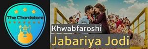 KHWABFAROSHI Guitar Chords (JABARIYA JODI) | by Sachet Tandon & Parampara