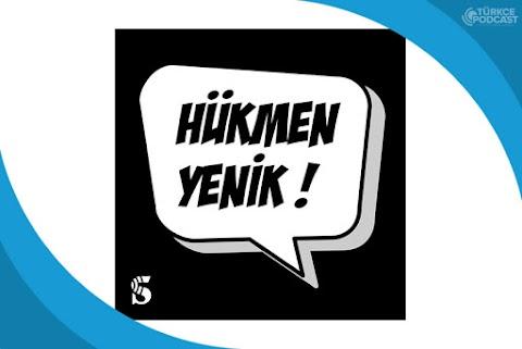 Hükmen Yenik Podcast