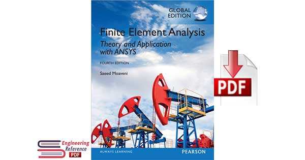 Finite Element Analysis, Theory and Application with ANSYS, Global Edition by Saeed Moaveni