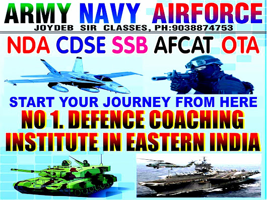 ARMY CDS SSB CAPF NAVY AA SSR AIRFORCE AIRMEN X Y AFCAT NDA COACHING CENTRE PH:9038874753 IN KOLKATA HOWRAH DUM DUM BARRACKPORE GARIA