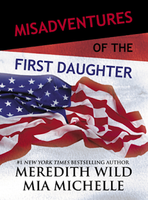 Misadventures of the First Daughter by Meredith Wild, Mia Michelle Review