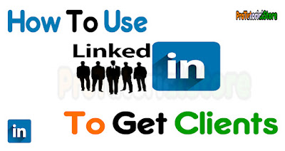 how to use linkedin to get clients