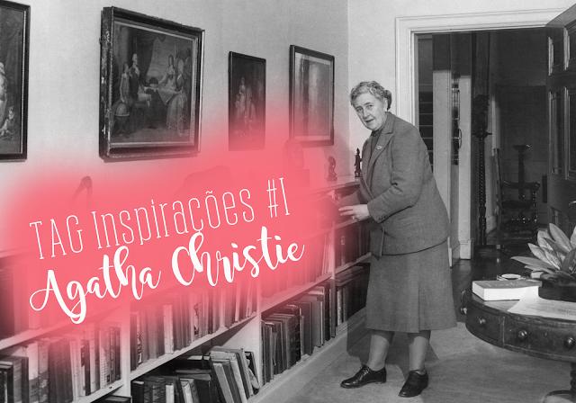 TAG: Inspirações #1: Agatha Christie