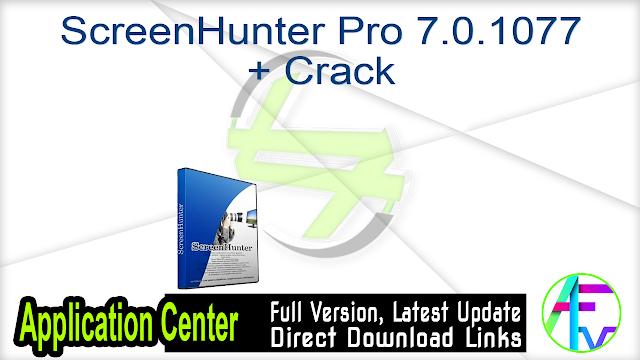 ScreenHunter Pro 7.0.1077 + Crack