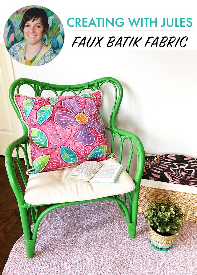 creating with Jules- faux batik fabric