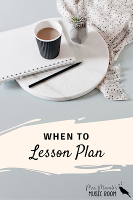 When to lesson plan: Thoughts on when to fit lesson planning into your busy schedule!