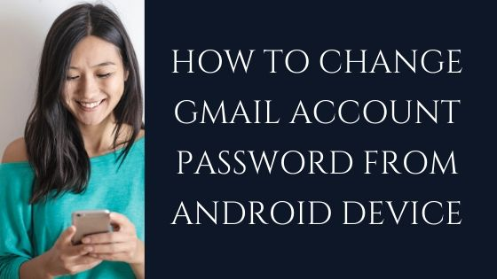 how-to-change-gmail-account-password-from-android-device