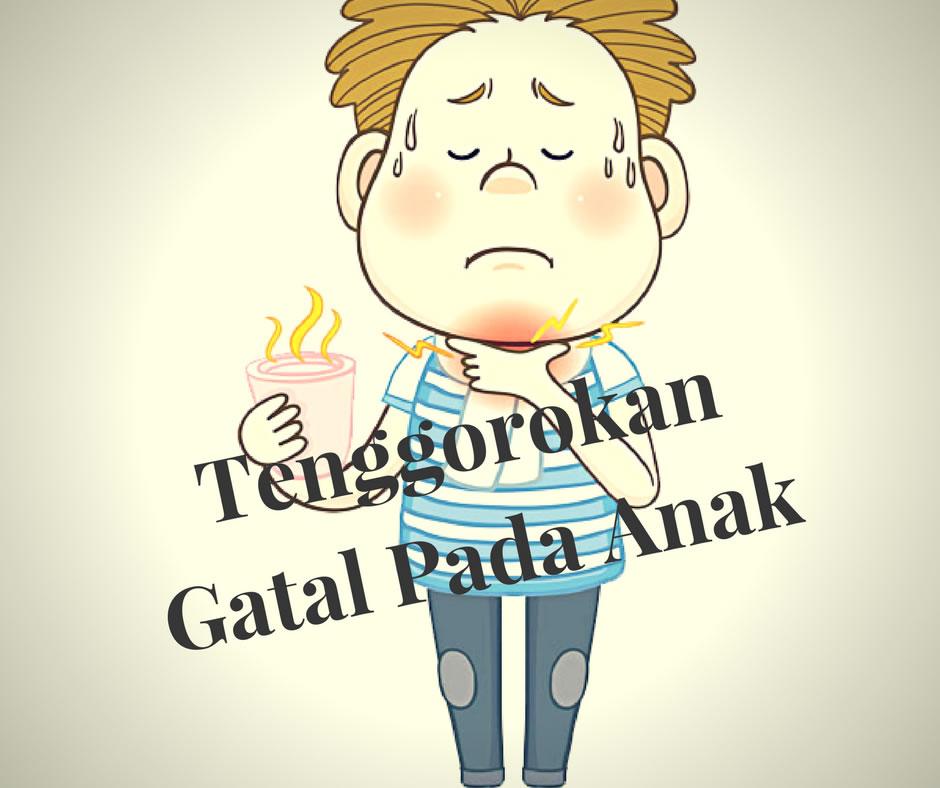 Tips Mengobati Tenggorokan Gatal Pada Anak - All About ...