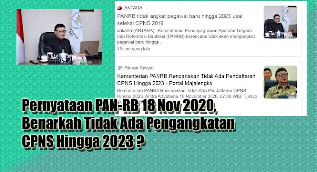 Pernyataan PAN-RB 18 Nov 2020, Benarkah Tidak Ada Pengangkatan CPNS Hingga 2023 ?