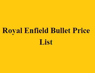 Royal Enfield Bullet Price List
