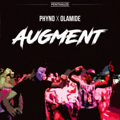 Aug - MUSIC: Phyno – Augment ft. Olamide