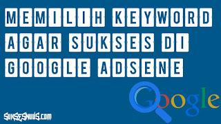 Memilih Keyword Untuk Google Adsense
