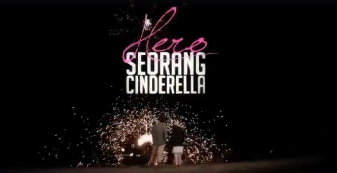 Sinopsis Hero Seorang Cinderella