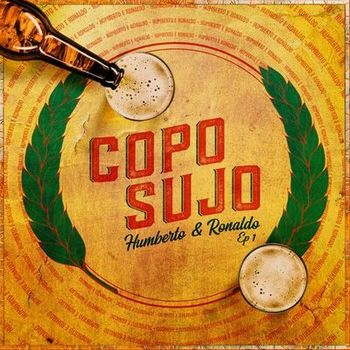 EP Copo Sujo Ep 1 (Ao Vivo) – Humberto e Ronaldo (2019) download