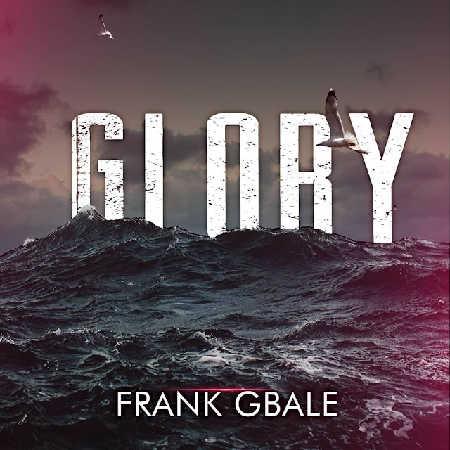 DOWNLOAD MP3: Frank Gbale - Glory | @frankgbale