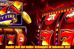 Bandar Judi Slot Online Terkomplet Di Indonesia 2021