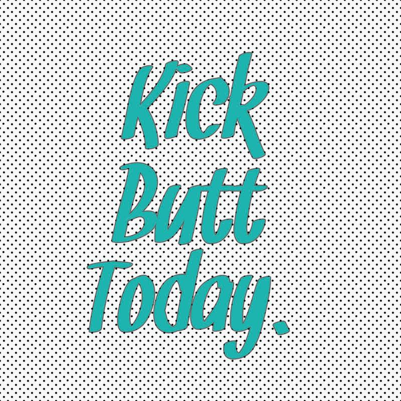 National Kick Butt Day Wishes